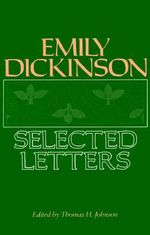 Emily Dickinson : Selected Letters - Emily Dickinson