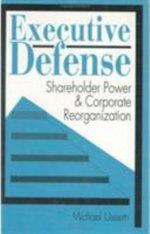 Executive Defense : Shareholder Power and Corporate Reorganization - Michael Useem