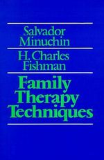 Family Therapy Techniques - Salvador Minuchin