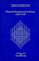 Financial Development in Korea, 1945-78 : Harvard East Asian Monographs (Hardcover) - David C. Cole