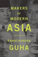 Makers of Modern Asia - Ramachandra Guha