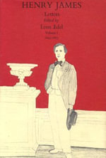 The Letters of Henry James V 1 : Volume 4 - H. James