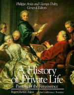A History of Private Life : Passions of the Renaissance v. 3