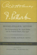 Holmes-Pollock Letters - the Correspondence of Mr Justice Holmes & Sir Frederick Pollock 1874-1932 - OW Holmes