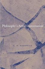 Philosophy's Artful Conversation - D. N. Rodowick