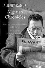 Algerian Chronicles - Albert Camus