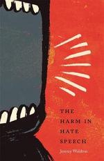 The Harm in Hate Speech - Jeremy Waldron