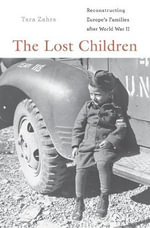 The Lost Children - Tara Zahra