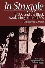 In Struggle : SNCC and the Black Awakening of the 1960s - Clayborne Carson