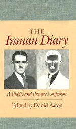 The Inman Diary: Vols 1-2 : A Public and Private Confession - Arthur Crew Inman