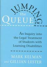 Jumping the Queue : Inquiry into the Legal Treatment of Students with Learning Difficulties - Mark Kelman