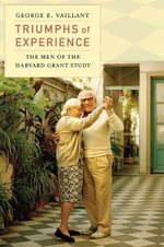 Triumphs of Experience - George E. Vaillant