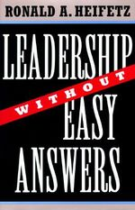 Leadership without Easy Answers - Ronald A. Heifetz