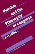 Marxism and the Philosophy of Language - V.N. Volosinov