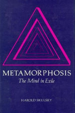 Metamorphosis : The Mind in Exile - Harold Skulsky