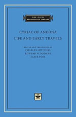 Life and Early Travels : I Tatti Renaissance Library - Cyriac of Ancona