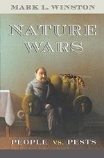Nature Wars : People vs.Pests - Mark L. Winston