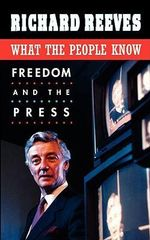 What the People Know : Freedom and the Press - Richard Reeves