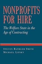 Nonprofits for Hire : The Welfare State in the Age of Contracting - Steven Rathgeb Smith