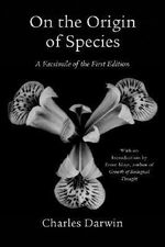 On the Origin of Species : A Facsimile of the First Edition - Charles Darwin