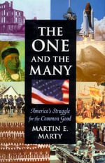 The One and the Many : America's Struggle for the Common Good - Martin E. Marty