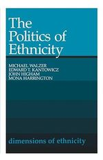 The Politics of Ethnicity - Michael Walzer