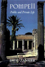 Pompeii: Public and Private Life :  Public and Private Life - Paul Zanker