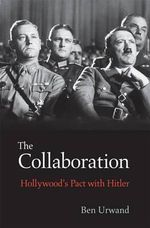 The Collaboration : Hollywood's Pact with Hitler - Ben Urwand