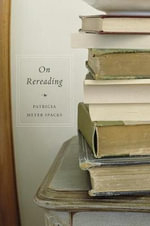 On Rereading - Patricia Meyer Spacks