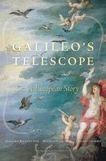 Galileo's Telescope : A European Story - Massimo Bucciantini