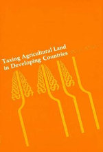 Taxing Agricultural Land in Developing Countries : The Complete Practical Guide to Kitchen Gardening,... - Richard M. Bird