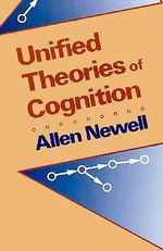 Unified Theories of Cognition - Allen Newell