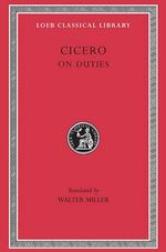 De Officiis : Loeb Classical Library - Marcus Tullius Cicero
