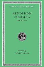 Cyropaedia : Bks. 1-4 - Xenophon