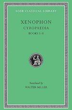 Cyropaedia : Bks. 5-8 - Xenophon