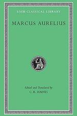 Works : Loeb Classical Library - Marcus Aurelius