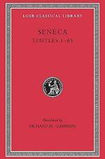 Epistulae Morales : Letters I-LXV v. 1 - Lucius Annaeus Seneca