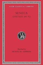 Epistulae Morales : Letters LXVI-XCII v. 2 - Lucius Annaeus Seneca