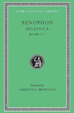 Hellenica : Bks. 5-7 - Xenophon
