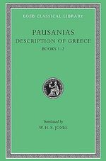 Description of Greece : Attica & Corinth L093 Bk. 1 & 2, v. 1 - Pausanias