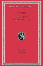 Philosophical Treatises : Tusculan Disputations v. 18 - Marcus Tullius Cicero