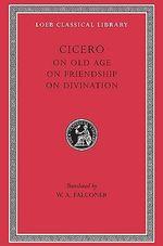 De Senectute : C. Philosophical Treatises - Marcus Tullius Cicero