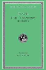 Lysis : Lysis Symposium Gorgias - Plato