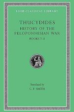 A History of the Peloponnesian War : Bk. 7-8 - Thucydides