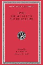 Art of Love : Loeb Classical Library - Ovid