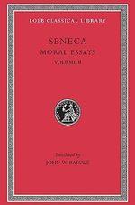 Moral Essays : v. 2 - Lucius Annaeus Seneca