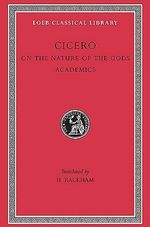 On the Nature of the Gods : Loeb Classical Library - Marcus Tullius Cicero
