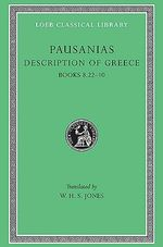 Description of Greece : Bks.VIII, xxii-X v. 4 - Pausanias