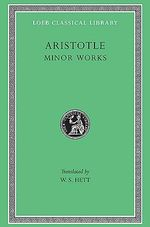 Minor Works : Loeb Classical Library - Aristotle