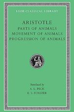 Parts of Animals : Loeb Classical Library - Aristotle